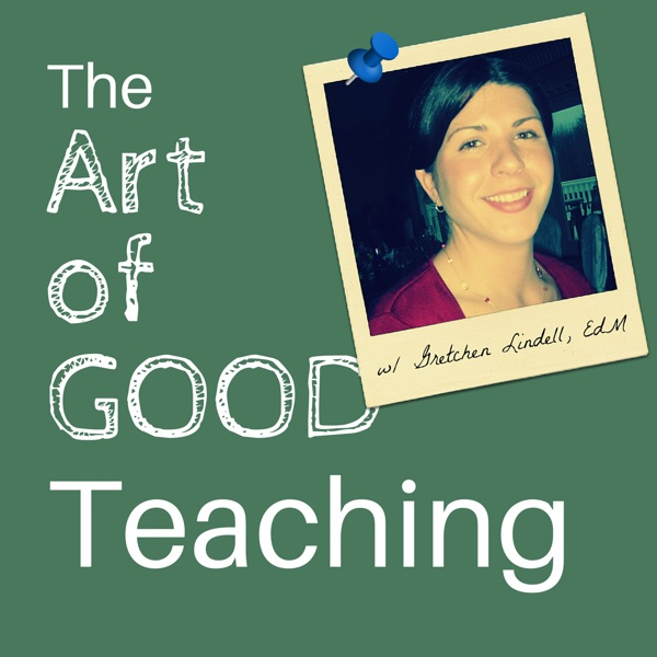 The Art of Good Teaching Podcast