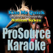 Kiss Me Quick (Originally Performed By Nathan Sykes) [Instrumental]