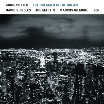 The Dreamer Is the Dream – Chris Potter, David Virelles, Joe Martin & Marcus Gilmore