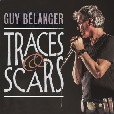 Guy Bélanger – Traces & Scars