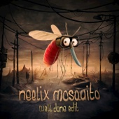 Mosquito (Well Done Edit)
