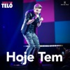 Hoje Tem (Ao Vivo) - Single, Michel Teló