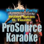 Slumber Party (Originally Performed By Britney Spears & Tinashe) [Karaoke]