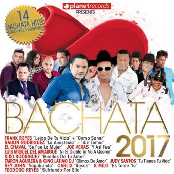 Bachata 2017 – 14 Bachata Hits (Bachata Romántica y Urbana, Para Bailar) – Various Artists