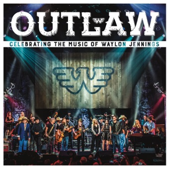Outlaw: Celebrating the Music of Waylon Jennings (Live) – Various Artists