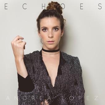 Echoes – EP – Andrea Lopez