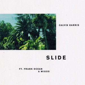 Calvin Harris feat. Frank Ocean and Migos - Slide