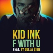 Kid Ink - F With U (feat. Ty Dolla $ign) artwork