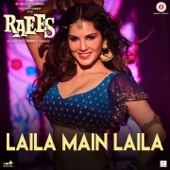 "Laila Main Laila (From ""Raees"")"