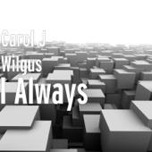 I Always - Carol J Wilgus