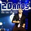 20 Años en la Élite (Remasterizado), Paulo FG