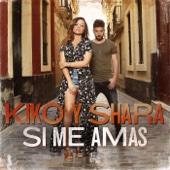 Kiko y Shara - Si me amas portada