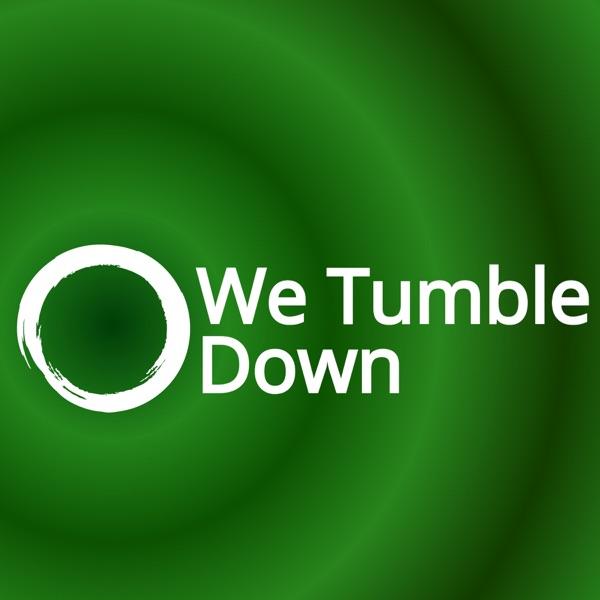 We Tumble Down