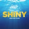 Shiny - Single, Jonathan Young