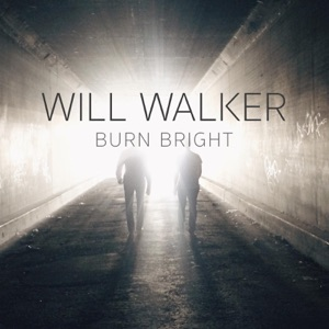 Will Walker - Burn Bright