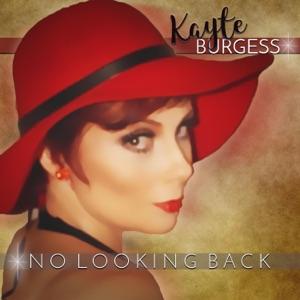 KAYTE BURGESS - NO LOOKING BACK