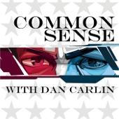 Common Sense with Dan Carlin - Dan Carlin