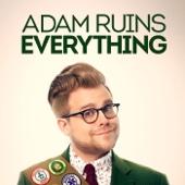Adam Ruins Everything - MaximumFun.org