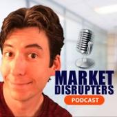 The Market Disrupter's Podcast - William Winterton