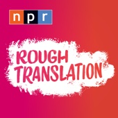 Rough Translation - NPR