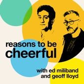 Reasons to be Cheerful with Ed Miliband and Geoff Lloyd - Geoff Lloyd/Ed Miliband