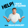 Help! I Suck at Dating with Dean Unglert - iHeartRadio