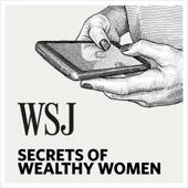 WSJ Secrets of Wealthy Women - Veronica Dagher, The Wall Street Journal