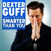 Dexter Guff is Smarter Than You (And You Can Be Too) - Panoply
