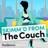 Skimm'd from The Couch - theSkimm