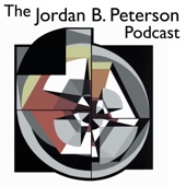 The Jordan B. Peterson Podcast - Dr. Jordan B. Peterson: Professor of Psychology
