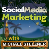 Social Media Marketing Podcast helps your business thrive with social media - Michael Stelzner, Social Media Examiner
