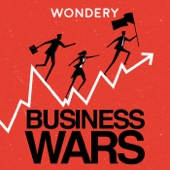 Business Wars - Wondery