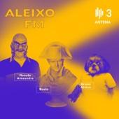 Aleixo FM - Rádio e Televisão de Portugal - Antena3