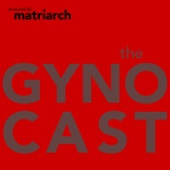 The Gynocast - Matriarch Digital Media