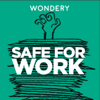 Safe For Work - Wondery