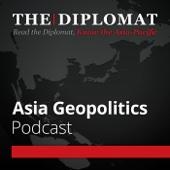 The Diplomat | Asia Geopolitics - The Diplomat