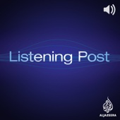 Listening Post - Audio - Al Jazeera English