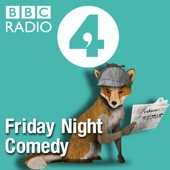 Friday Night Comedy from BBC Radio 4 - BBC Radio 4