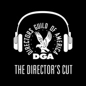 The Director's Cut - A DGA Podcast - Directors Guild of America