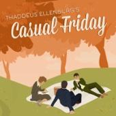 Thaddeus Ellenburg's Casual Friday - Thaddeus Ellenburg