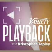 Playback with Kristopher Tapley - Variety