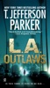 T. Jefferson Parker - L.A. Outlaws  artwork
