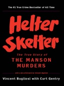 Helter Skelter: The True Story of the Manson Murders - Vincent Bugliosi & Curt Gentry Cover Art