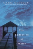 The Seduction of Water - Carol Goodman Cover Art