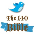 The 140 Bible: The New Testament