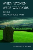 Catherine Wilson - When Women Were Warriors Book I: The Warrior's Path  artwork
