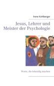 Jesus, Lehrer und Meister der Psychologie