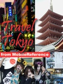 Tokyo, Japan: Illustrated Travel Guide, Phrasebook and Maps (Mobi Travel)