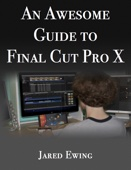 An Awesome Guide to Final Cut Pro X