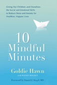 10 Mindful Minutes - Goldie Hawn, Wendy Holden & Daniel J. Siegel, MD Cover Art